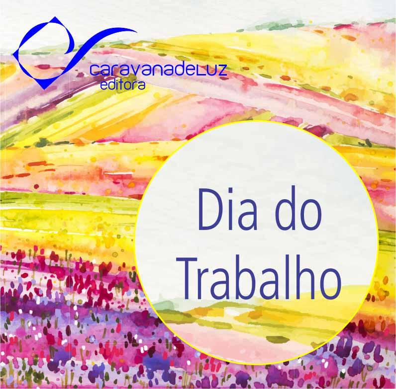 Caravana de Luz Editora: o Dia do Trabalho