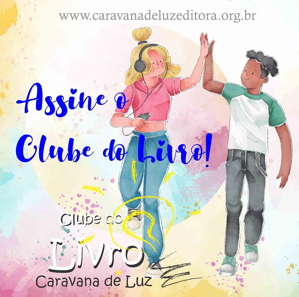 Clube do Livro Caravana de Luz: seja um assinante!