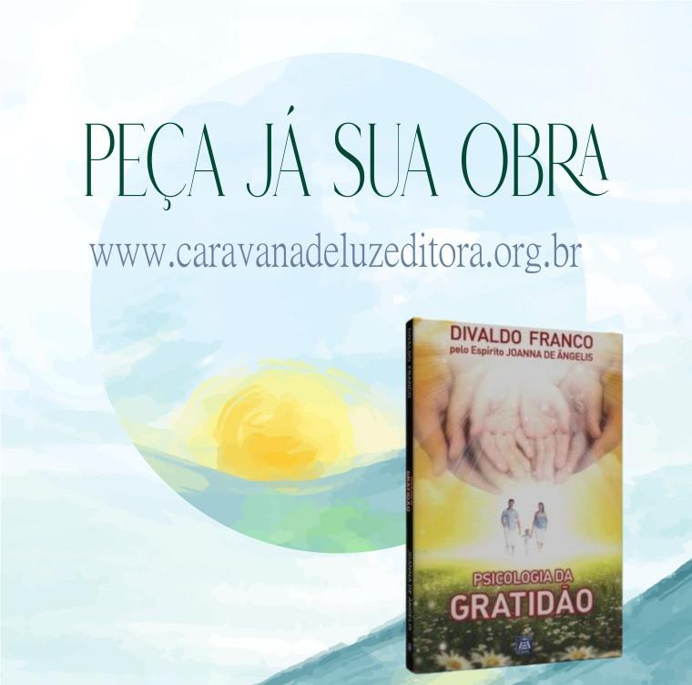 Psicologia da Gratidão – Pelo Espírito Joanna de Ângelis – Médium Divaldo Franco – Editora LEAL