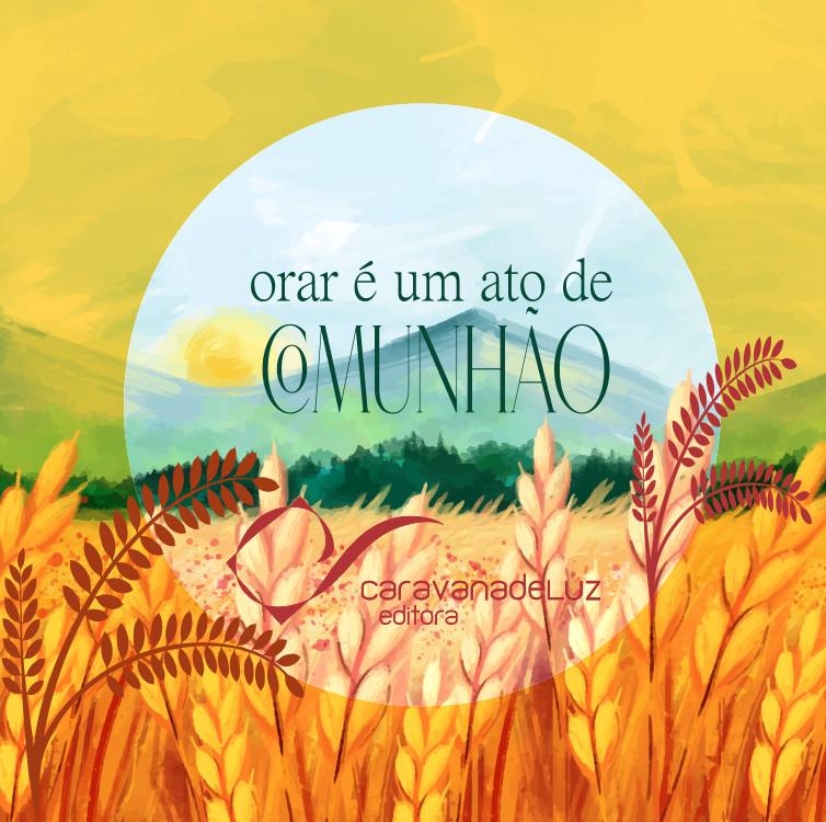 Caravana de Luz Editora: orar é um ato de comunhão com o Criador!