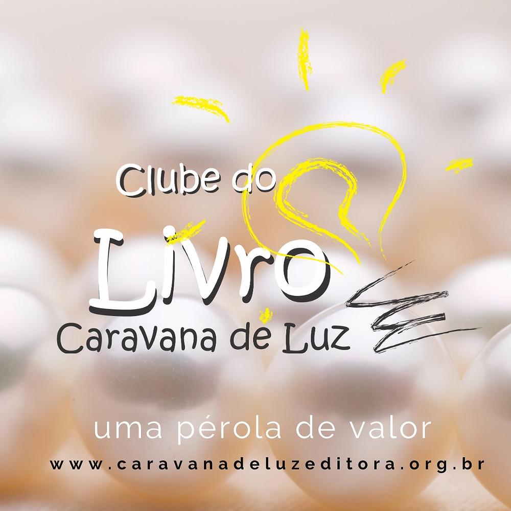 Clube do Livro Caravana de Luz: uma pérola de valor.