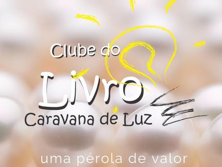 Clube do Livro Caravana de Luz: uma pérola de valor