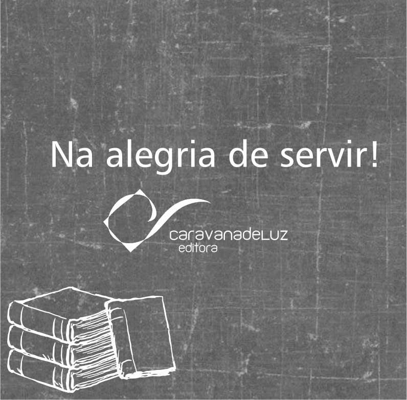 """Caravana de Luz Editora: Campanha """"Seja uma pessoa do bem"""".!"""
