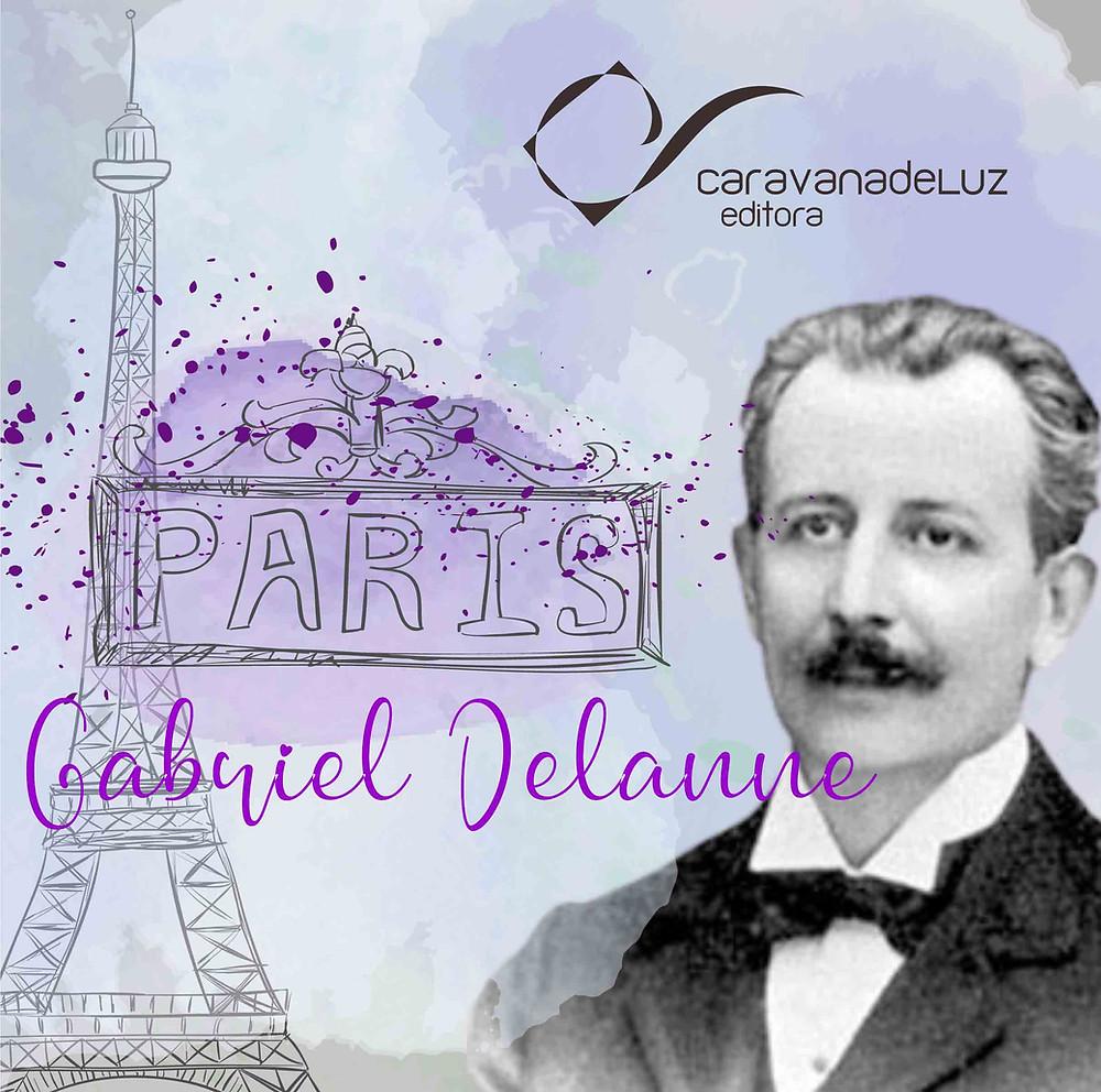 Caravana de Luz Editora: uma homenagem a Gabriel Delanne - O Apóstolo do Espiritismo.