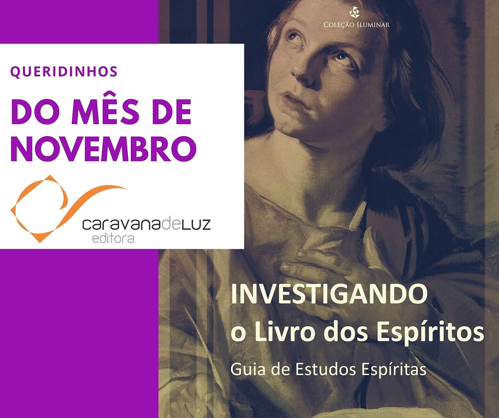 Investigando o Livro dos Espíritos - Guia de Estudos Espíritas. Coleção Iluminar, Caravana de Luz Editora.