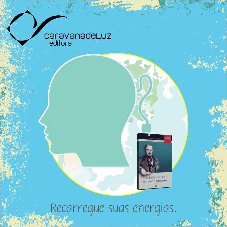 """Caravana de Luz Editora: O Evangelho de Jesus e nossa """"bateria espiritual""""."""