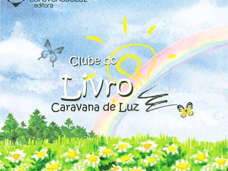 Clube do Livro Caravana de Luz: há dois anos promovendo a Caridade e iluminando o Ser