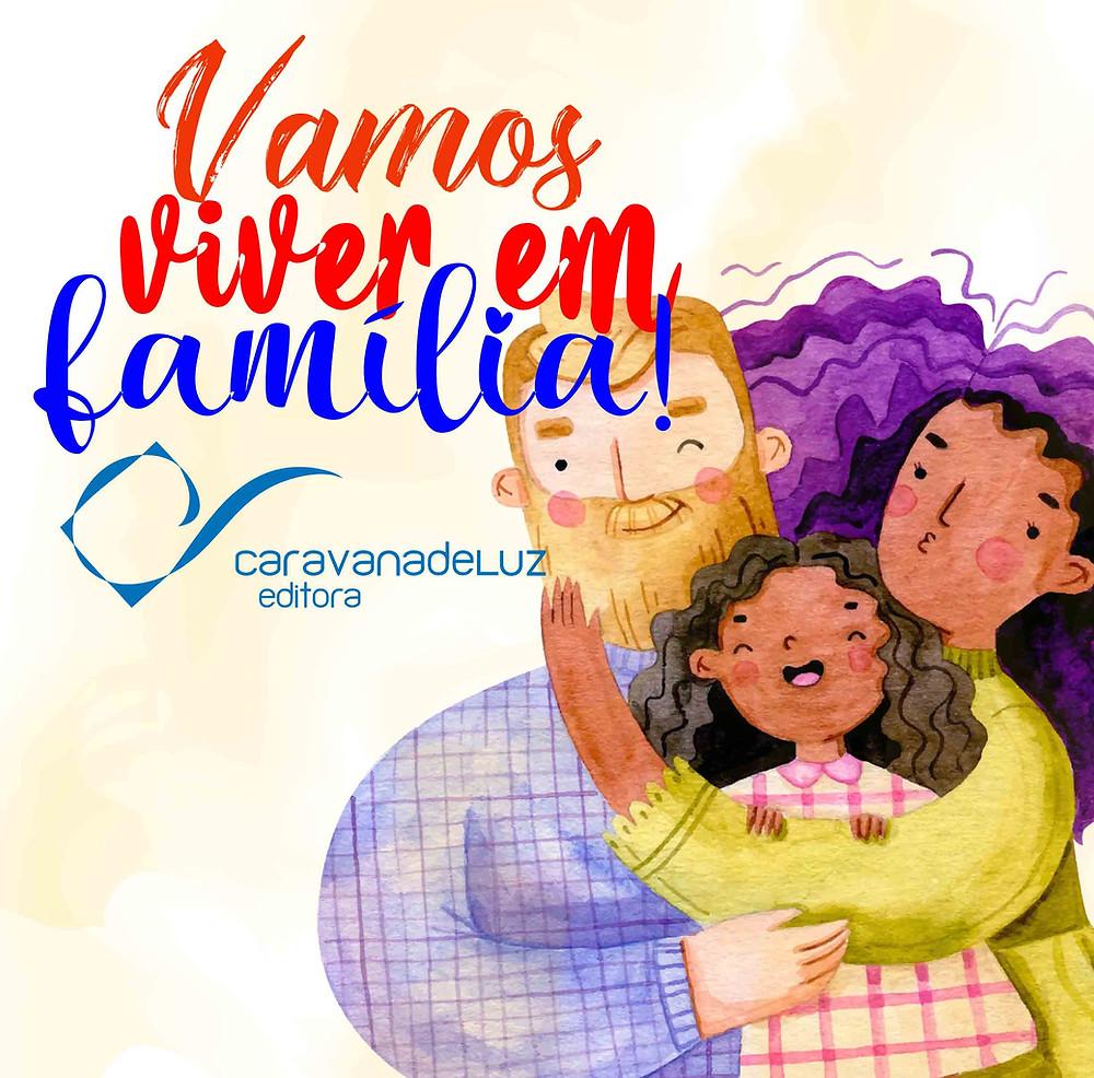 Caravana de Luz Editora: Dia Internacional da Família.