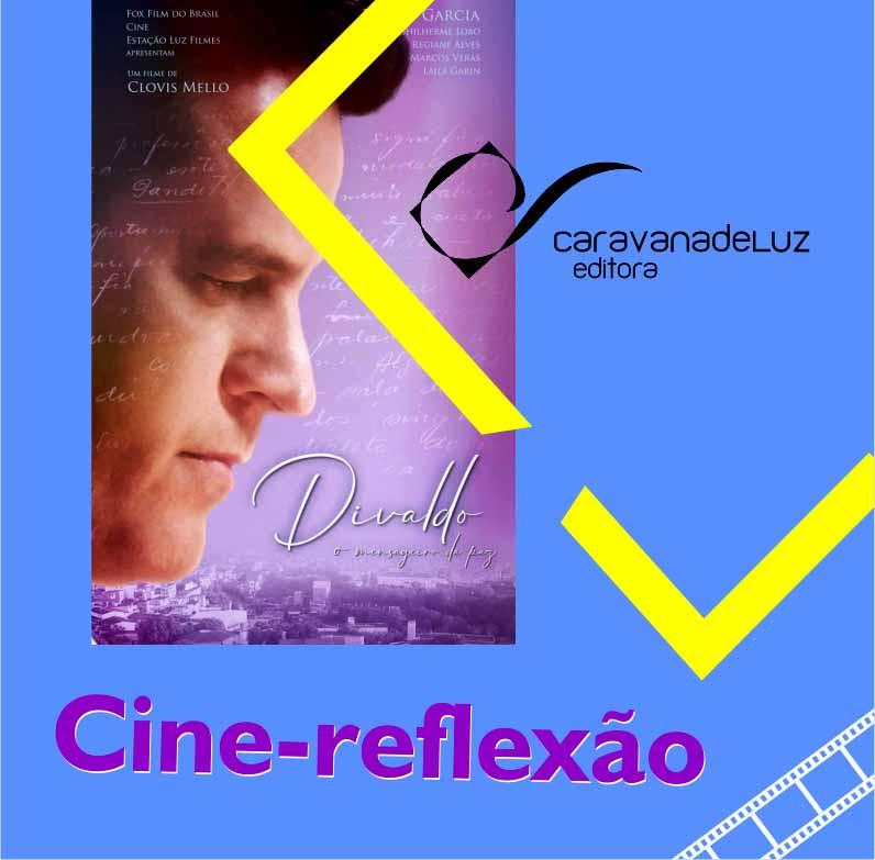 """Cine-Reflexão - """"Divaldo - O Mensageiro da Paz"""""""