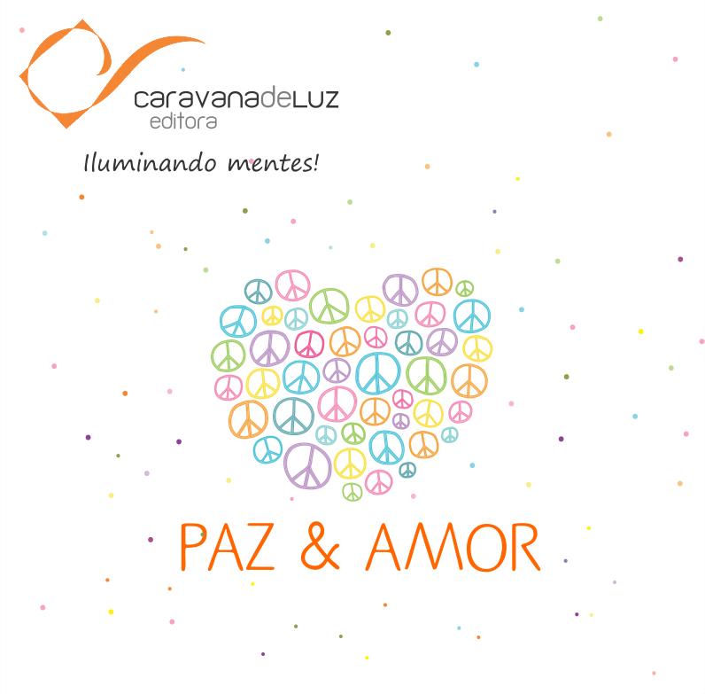 Caravana de Luz Editora: Paz & Amor - Minha atitude vale muito!