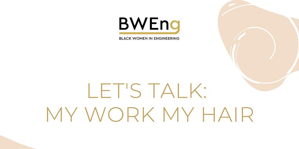 Let's Talk - My Work My Hair
