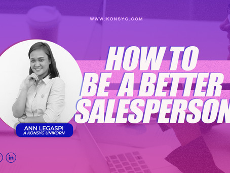 HOW TO BE A BETTER SALESPERSON