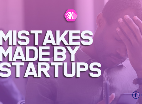 MISTAKES MADE BY STARTUPS
