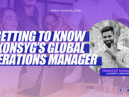 Getting to know Konsyg's Global Operations Manager: Pradeep Kannan