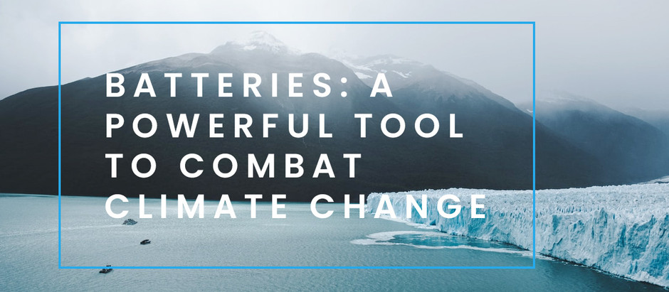 Batteries: A powerful tool to combat climate change.