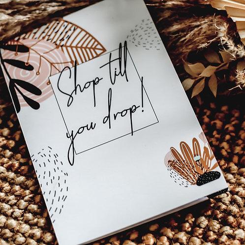 """Shop till you drop!"" Einkaufsliste"
