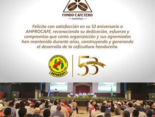 El Fondo Cafetero Nacional felicita a AHPROCAFE en su 53 aniversario