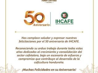 El Fondo Cafetero Nacional Felicita al IHCAFE en su 50 Aniversario