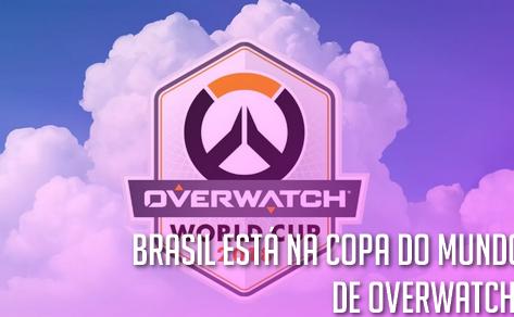 Brasil está na Copa do Mundo de Overwatch!