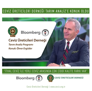Ceviz Üreticileri Derneği Bloomberg Tarım Analiz'e Konuk Oldu