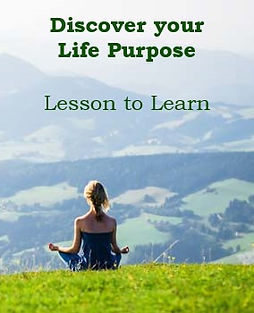 Discover your Life Purpose Lesson to Lea