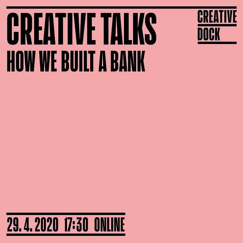 Creative Talks : How we built a bank