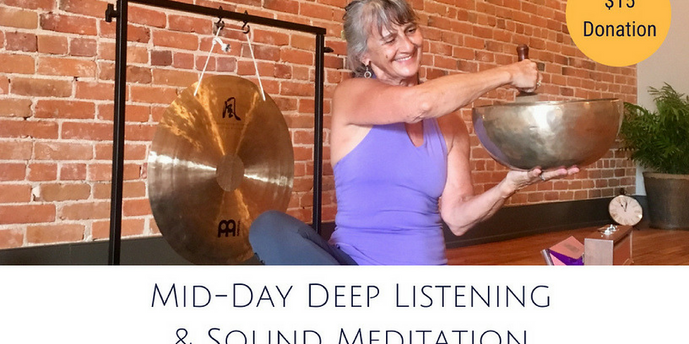 Mid Day Deep Meditation and Sound Listening