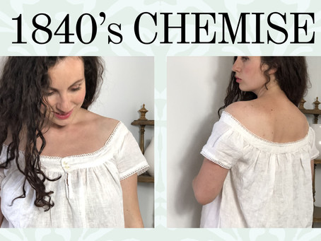 1840's Chemise-Making: A Convoluted and Contemplative Process