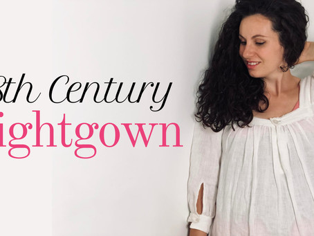 Making an 18th Century-Inspired Nightgown