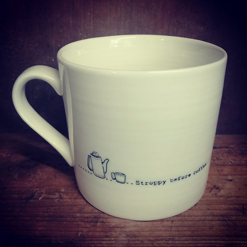 East of India porcelain mug - Stroppy before coffee