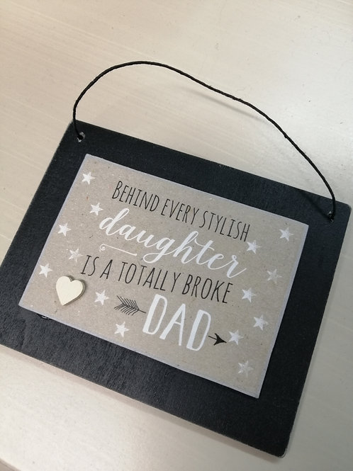 Small Father's Day Plaque - Behind every stylish daughter