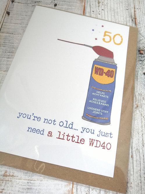 A little WD40 - Birthday card 50, 60, 70, 80 WW679