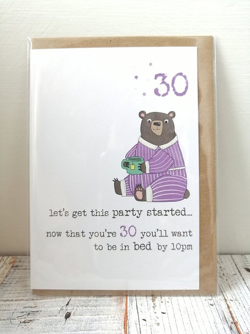 Bed by 10pm - Birthday card  30, 40, 60, 70 WW666