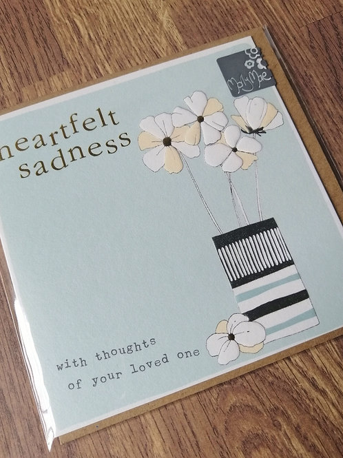 Heartfelt sadness - with thoughts of your loved one