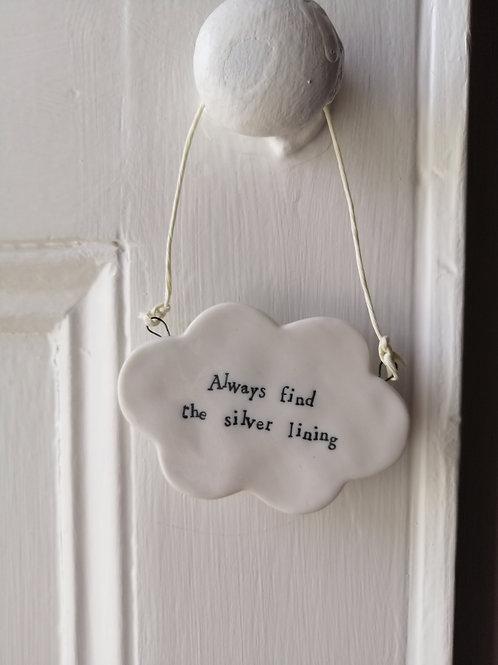 Always find the silver lining - cloud porcelain hanger