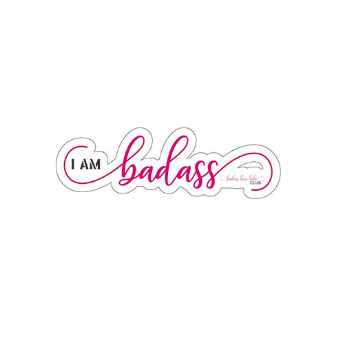 I am Badass Kiss-Cut Stickers