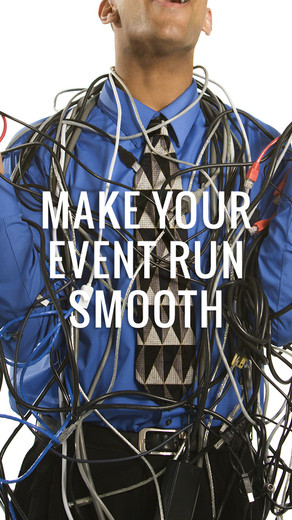 MAKE YOUR EVENT RUN SMOOTH