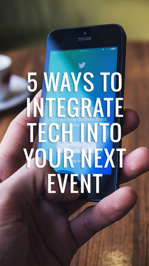 5 WAYS TO INTEGRATE TECH INTO YOUR NEXT EVENT