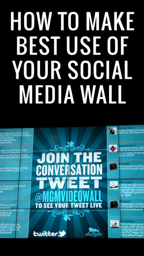 HOW TO MAKE BEST USE OF YOUR SOCIAL MEDIA WALL