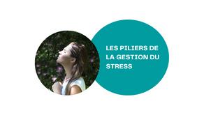 Les 3 piliers de la gestion du stress