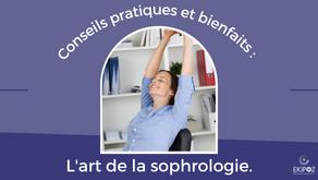 Conseils pratiques et bienfaits : l'art de la sophrologie.