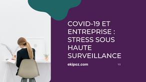 Covid-19 et entreprise : stress sous haute surveillance ! 1/2