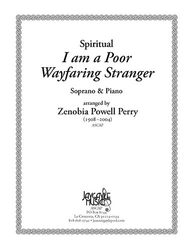 I Am a Poor Wayfaring Stranger for soprano and piano by Zenobia Powell Perry PDF