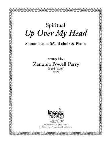 Up Over My Head for soprano, SATB choir, and piano by Zenobia Powell Perry PDF