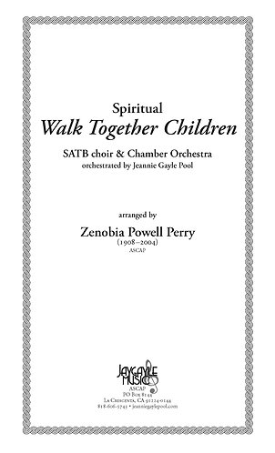 Walk Together Children for SATB choir and chamber orchestra