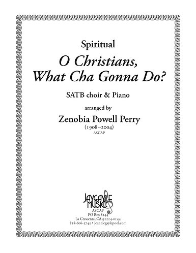 O Christians, What Cha Gonna Do? SATB choir and piano