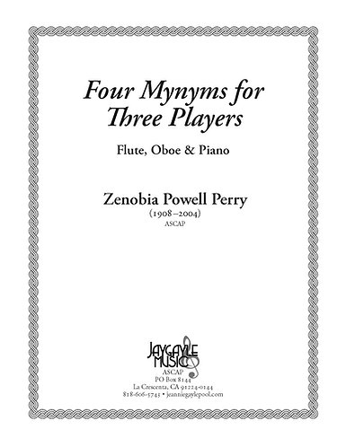 Four Mynyms for Three Players, flute, oboe, and piano by Zenobia Powell Perry