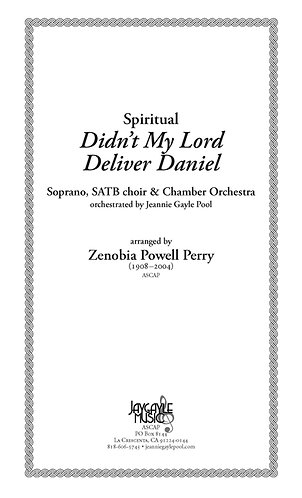 Didn't My Lord Deliver Daniel for soprano solo, SATB chorus and chamber orchestr