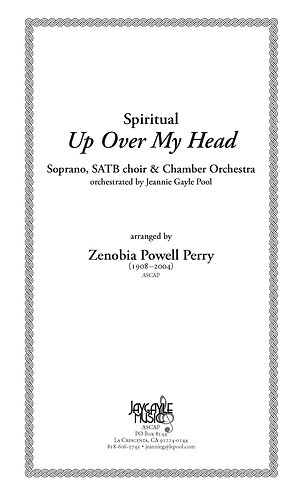 Up Over My Head for Soprano, SATB choir, and chamber orchestra