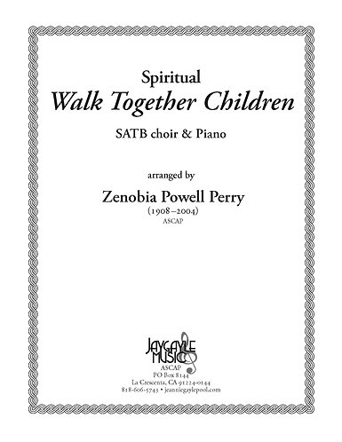 Walk Together Children for SATB choir and piano by Zenobia Powell Perry PDF